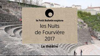 Les Nuits de Fourvière 2017 - Le théâtre