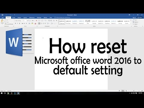 How reset Microsoft office word 2016 to default setting