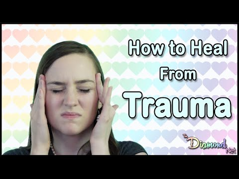 How to Heal from Trauma - Childhood Trauma, PTSD, Emotional Abuse, etc.