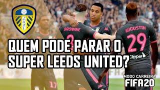 QUEM PODE PARAR O SUPER LEEDS UNITED? | Modo Carreira Realista FIFA 20 | T1 Ep16