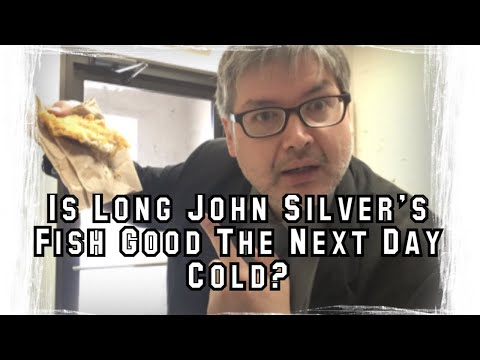 Is Long John Silver's Fish Good The Next Day Cold?