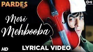Meri Mehbooba Lyrical Pardes , Shahrukh Khan & Mahima , Kumar Sanu & Alka Yagnik , Shahrukh Hits