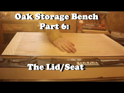 Oak Storage Bench Part 6: The Lid/Seat