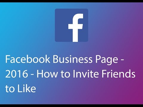Facebook Business Page - 2016 - How to Invite Friends to Like
