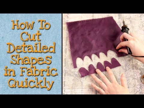 How to Cut Detailed Shapes Out of Fabric Quickly and Easily With a Soldering Iron or Heat Knife
