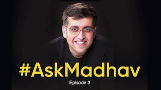 #AskMadhav | Episode 3