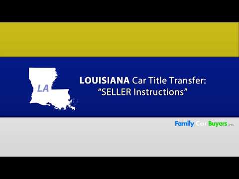 Louisiana Title Transfer - SELLER Instructions
