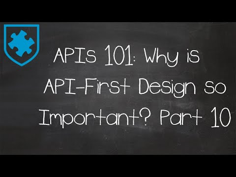 APIs 101: Why is API-First Design Important? Part 10