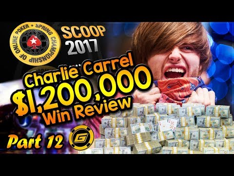CHARLIE CARREL Reviews $1.2 MILLION WIN in SCOOP Main Event - All Hole Cards Exposed [Part 12]