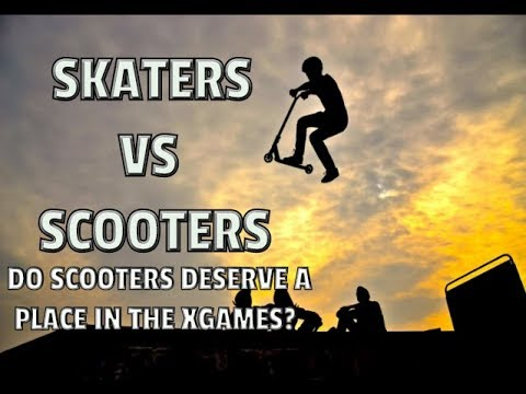 SKATERS VS SCOOTERS | DO SCOOTERS DESERVE A PLACE IN THE XGAMES?
