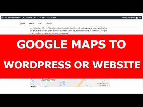 How to Add or Embed Google Maps To WordPress or a Website