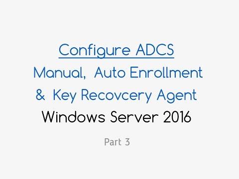 *NEW* Configure ADCS Certificate Key Recovery (Windows Server 2016) Part 3