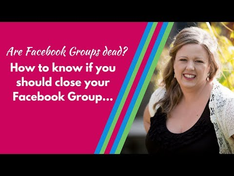 Are Facebook Groups dead? How to know if you should close your Facebook Group