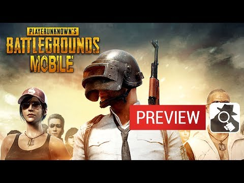PLAYERUNKNOWN'S BATTLEGROUNDS MOBILE (iPhone, iPad, Android) | Preview