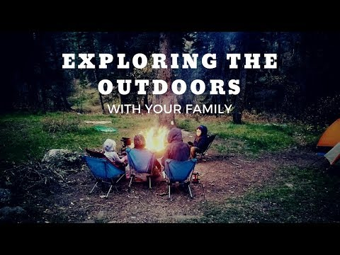 Exploring the Outdoors With Your Family