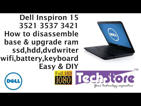Dell Inspiron 3521 3537: How to disassemble base & upgrade replace ram motherboard ssd hdd keyboard