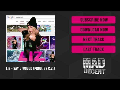 LIZ - Say U Would (Prod. by C.Z.)