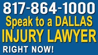 Dallas Injury Lawyer   817-864-1000   Personal Injury Attorney in Dallas, Texas