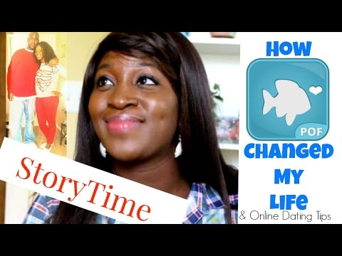 Online Dating Tips| Storytime: How POF changed my life