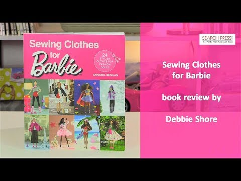 Sewing Clothes for Barbie, a book review and project by Debbie Shore