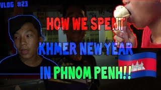 HOW WE SPENT KHMER NEW YEAR IN PHNOM PENH!! (SUPER SILENT)   KNY VLOG   VLOG #23