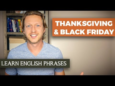 Learn English Phrases: 10 Things You'll Hear on Thanksgiving Day and Black Friday