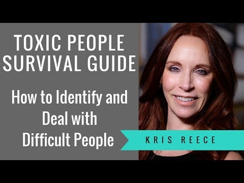 Toxic People Survival Guide - Kris Reece - Relationship Coach