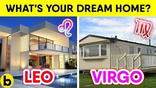 Your Dream House Based On Your Zodiac Sign