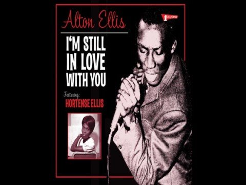 Alton Ellis - I'm still in love with you girl
