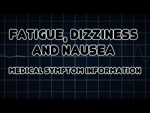 Fatigue, Dizziness and Nausea (Medical Symptom)