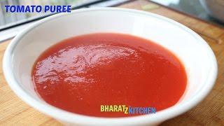 How To Make Tomato Puree   Perfect Tomato Puree - Recipe By bharatzkitchen