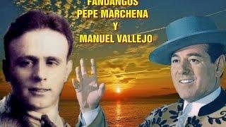 Manuel Vallejo Y Pepe Marchena -  Fandangos   Por Rafael Hidalgo