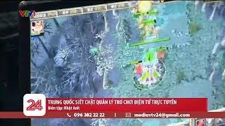 Trung Quốc siết chặt quản lý game online | VTV24