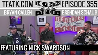 The Fighter and The Kid - Episode 355: Nick Swardson