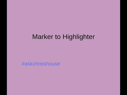 Marker To Highlighter and Chrome Extension