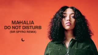 Mahalia - Do Not Disturb (Sir Spyro Remix)