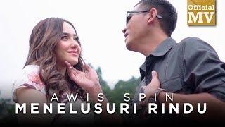 Awis Spin - Menelusuri Rindu (Official Music Video)