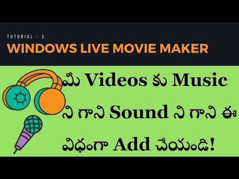 3 Simple Easy Steps to Add Music, Sound or Voice To My Videos| Windows Live Movie Maker | Tutorial-3