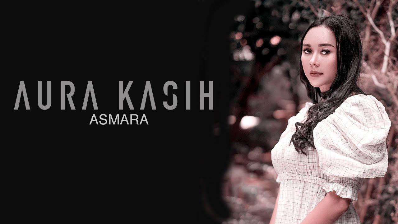 Download Aura Kasih - Asmara (Lyric Video) MP3 Gratis