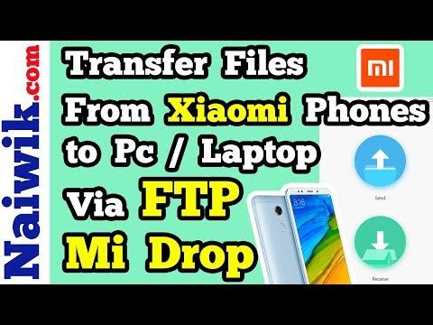 Transfer Files from Xiaomi Redmi Phones to Pc / Laptop wirelessly via FTP    Mi Drop   Miui 9