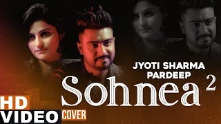 Sohnea 2 (Cover Song) | Jyoti Sharma Ft Pardeep | Latest Punjabi Songs 2019 | Speed Records