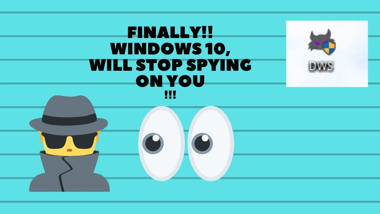 Finally!! Windows 10 will STOP spying on you!!!