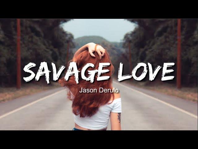 Jason Derulo - Savage Love (s / Lyric) Prod. Jawsh 685