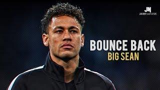 """Neymar Jr - """"BOUNCE BACK"""" Dribbling Skills & Goals 2017/2018"""