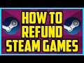 Steam - HOW TO REFUND STEAM GAMES 2017 - How To Get A Refund On Steam Games Tutorial