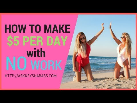 How to Make 5 Dollars Per Day With No Work