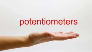 How to Pronounce potentiometers - American English