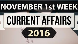 (English) November 2016 1st week current affairs MCQ (SSC,UPSC,IAS,IBPS,RAILWAYS,Bank,CLAT,RRB) GK
