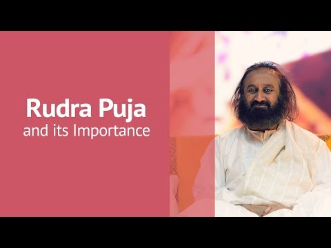 Rudra Puja and its Importance | Gurudev Sri Sri Ravi Shankar