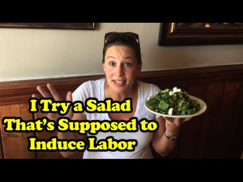 I Try a Salad That's Supposed to Induce Labor